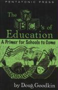 The ABC's of Education: A Primer for Schools to Come