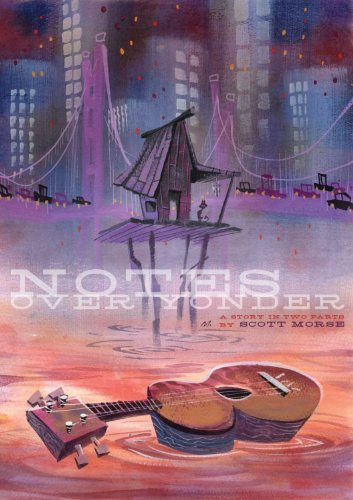 Notes Over Yonder - Scott Morse