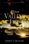 The Valleys of Life - McLoud, Jeffrey Eugene