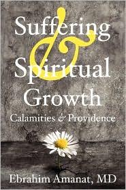 Suffering & Spiritual Growth; Calamities and Providence