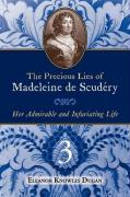 The Precious Lies of Madeleine de Scudry: Her Admirable and Infuriating Life. Book 3