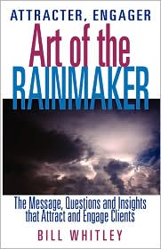 Attracter, Engager... Art of the Rainmaker