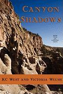Canyon Shadows - West, K. C.; Welsh, Victoria