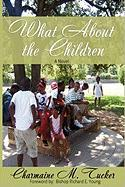 What about the Children - Tucker, Charmaine