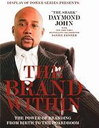 The Brand Within: The Power of Branding from Birth to the Boardroom - John, Daymond