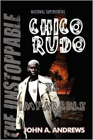 Chico Rudo ... El Imparable