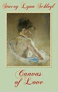 Canvas of Love - Schlegl, Stacey Lynn
