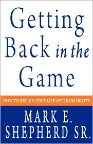 Getting Back in the Game: How to Regain Your Life After Disability