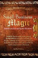 Small Business Magic: Survive and Succeed in Any Economy