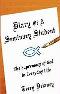 Diary of a Seminary Student - Delaney, Terry