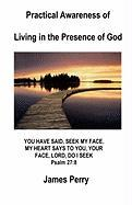 Practical Awareness of Living in the Presence of God - Perry, James, II