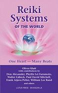 Reiki Systems of the World: One Heart--Many Beats