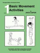 Book 1: Basic Movement Activities - Capon, Jack