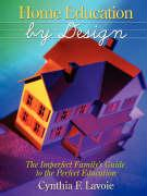 Home Education by Design - Lavoie, Cynthia F.