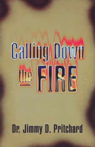 Calling Down the Fire - Jimmy D. Pritchard