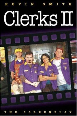 Clerks II : The Screenplay - Kevin Smith