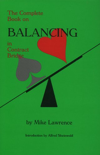 The Complete Book on Balancing in Contract Bridge - Mike Lawrence
