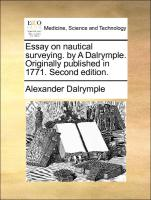 Essay on nautical surveying. by A Dalrymple. Originally published in 1771. Second edition. - Dalrymple, Alexander