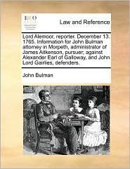 Lord Alemoor, Reporter. December 13. 1765. Information for John Bulman Attorney in Morpeth, Administrator of James Aitkenson, Pursuer; Against Alexand