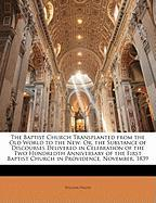 The Baptist Church Transplanted from the Old World to the New: Or, the Substance of Discourses Delivered in Celebration of the Two Hundredth Anniversa - Hague, William