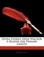 Opera Stories from Wagner: A Reader for Primary Grades