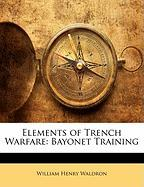 Elements of Trench Warfare: Bayonet Training