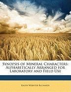 Synopsis of Mineral Characters: Alphabetically Arranged for Laboratory and Field Use - Richards, Ralph Webster