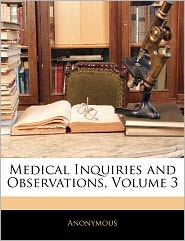 Medical Inquiries and Observations, Volume 3