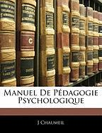 Manuel De Pédagogie Psychologique (French Edition)