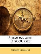 Sermons and Discourses - Chalmers, Thomas
