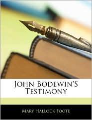 John Bodewin's Testimony