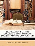 Transactions of the Colorado State Medical Society: Annual Convention