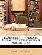 Handbook of Diagnosis, Therapeutics, Prescriptions and Dietetics - Dunglison, Richard James