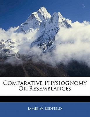 Comparative Physiognomy or Resemblances - James W. Redfield