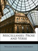 Miscellanies: Prose and Verse - Thackeray, William Makepeace