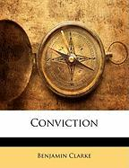 Conviction - Clarke, Benjamin