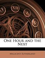 One Hour and the Next - Sutherland, Millicent