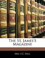 The St. James's Magazine - Hall, S. C.