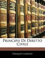 Principii Di Diritto Civile - Laurent, Franois; Laurent, Fran Ois