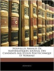 Nouvelles Annales de Math Matiques: Journal Des Candidats Aux Coles Polytechnique Et Normale