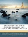 Records and Files of the Quarterly Courts of Essex County, Massachusetts: 1675-1678