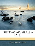 The Two Admirals a Tale. - Cooper, James Fenimore