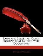 John and Sebastian Cabot: Biographical Notice, with Documents - Tarducci, Francesco
