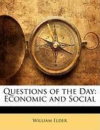 Questions of the Day: Economic and Social - Elder, William