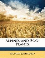 Alpines and Bog-Plants