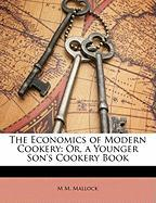 The Economics of Modern Cookery: Or, a Younger Son's Cookery Book