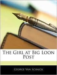 The Girl at Big Loon Post