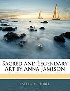 Sacred and Legendary Art by Anna Jameson