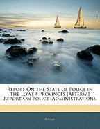 Report on the State of Police in the Lower Provinces [Afterw.] Report on Police (Administration). - Bengal