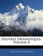 Oeuvres Dramatiques, Volume 8